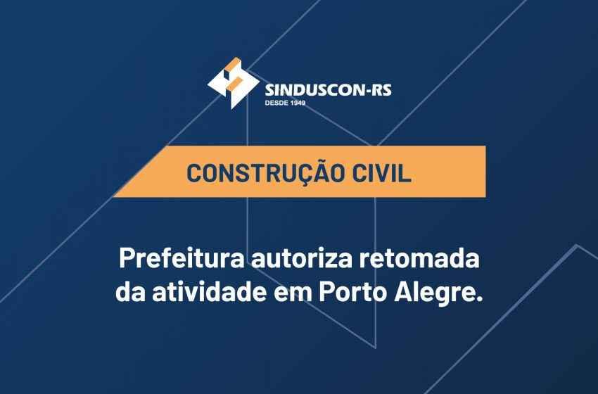 Liberada retomada gradual da construção Civil em Porto Alegre