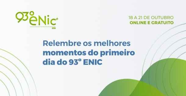 Acompanhe os temas debatidos nos primerios dia do 93º ENIC